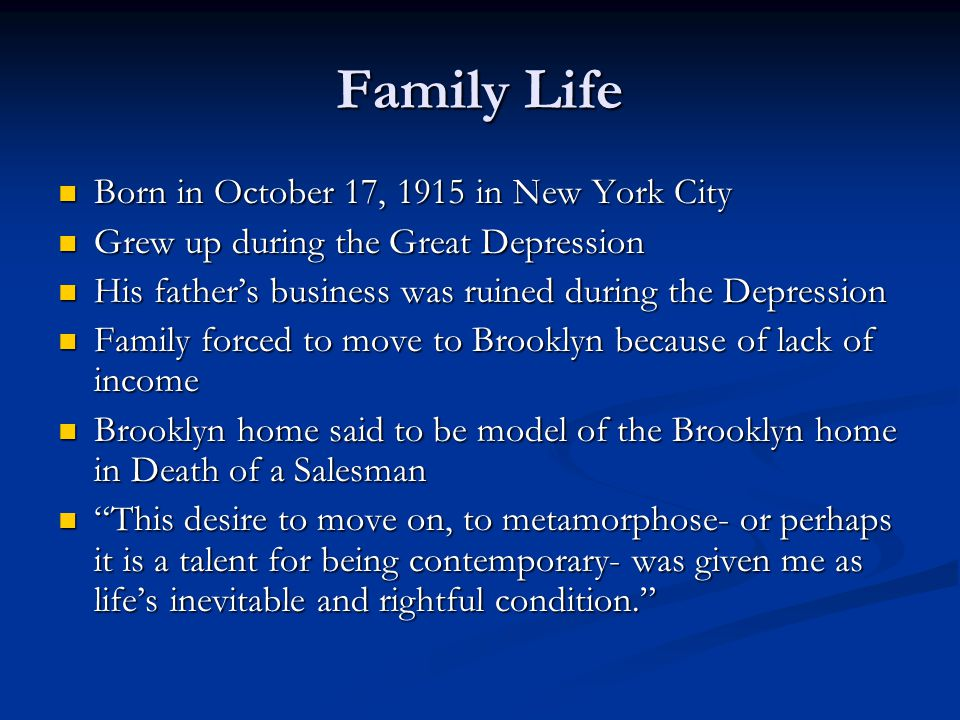 Family Life Born in October 17, 1915 in New York City Born in October 17, 1915 in New York City Grew up during the Great Depression Grew up during the