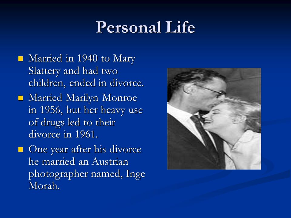 Personal Life Married in 1940 to Mary Slattery and had two children, ended in divorce. Married in 1940 to Mary Slattery and had two children, ended in