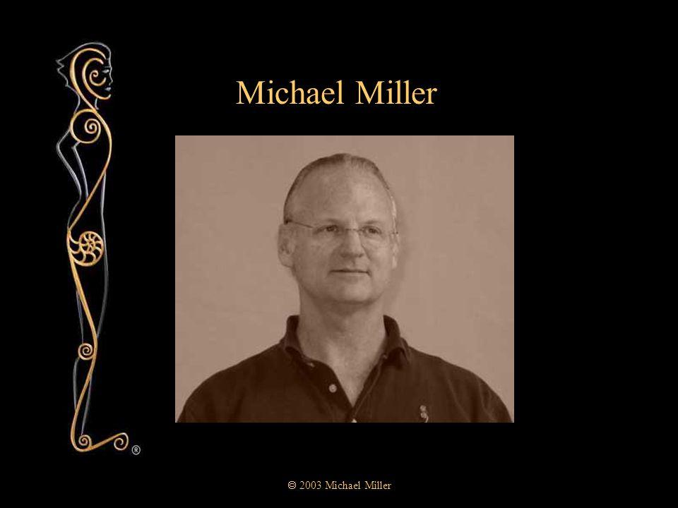  2003 Michael Miller Michael Miller