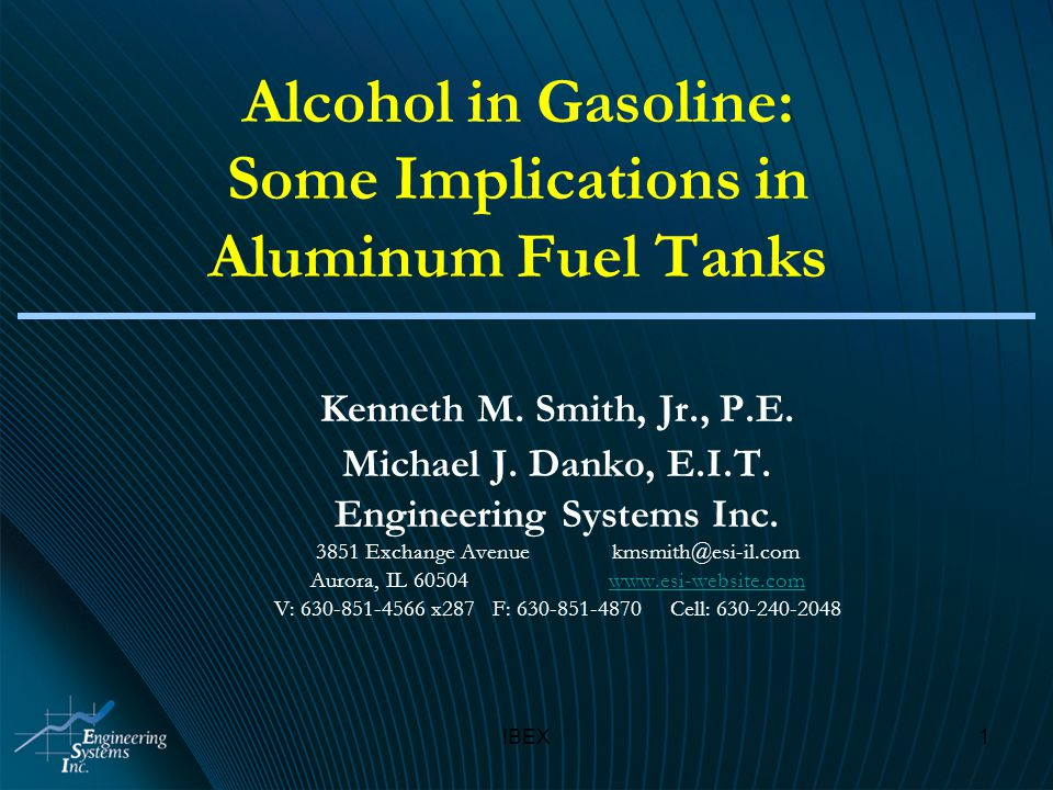 IBEX1 Alcohol in Gasoline: Some Implications in Aluminum Fuel Tanks Kenneth M.
