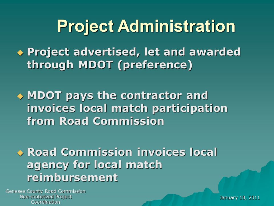 January 18, 2011 Genesee County Road Commission Non-motorized Project Coordination 2010 Michigan Complete Streets Legislation  Comprised of two acts.