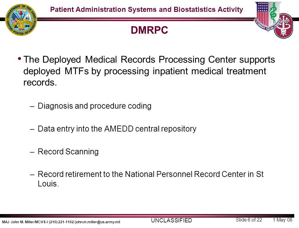 Patient Administration Systems and Biostatistics Activity MAJ John M.