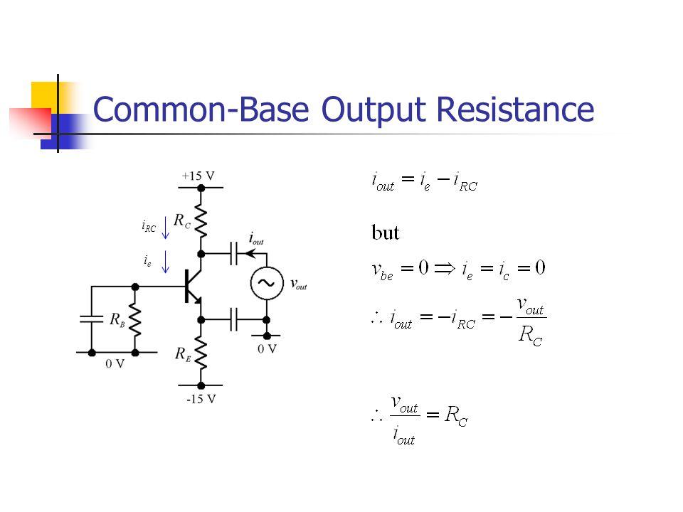 Common-Base Output Resistance i RC ieie