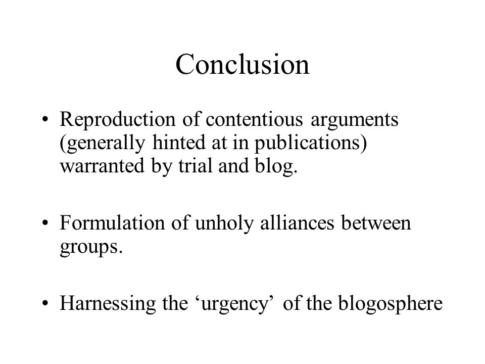 Conclusion Reproduction of contentious arguments (generally hinted at in publications) warranted by trial and blog.