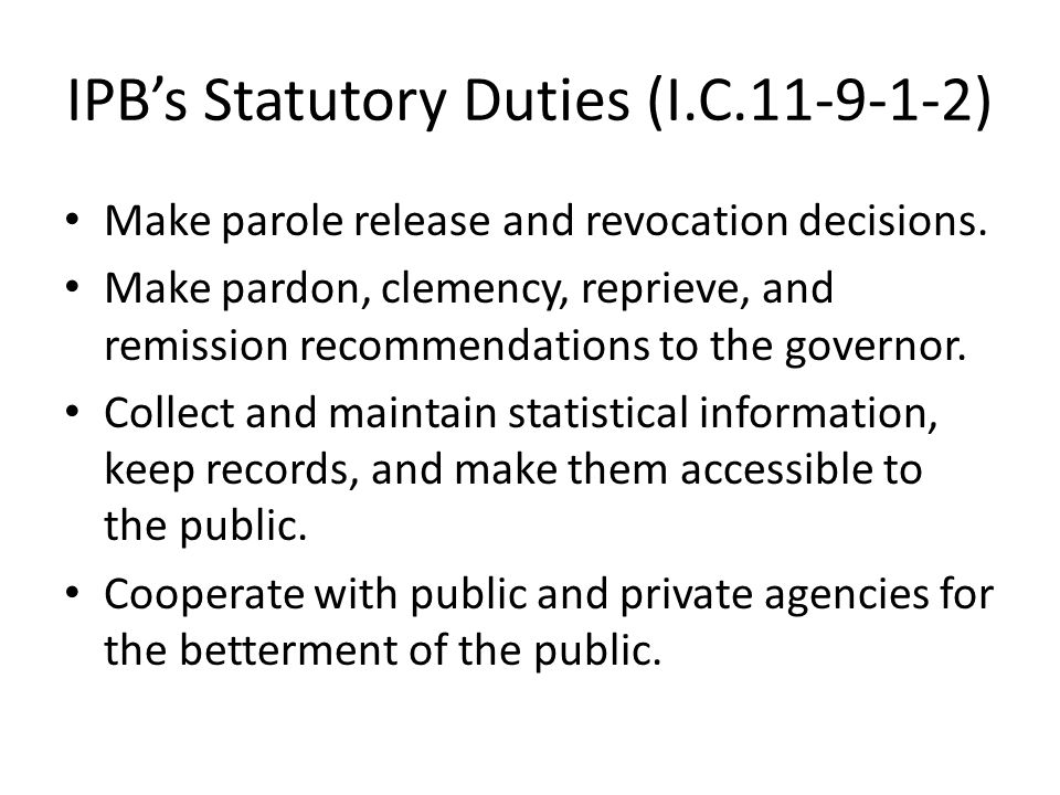 Clemency, con't.Board acts as Clemency Commission.