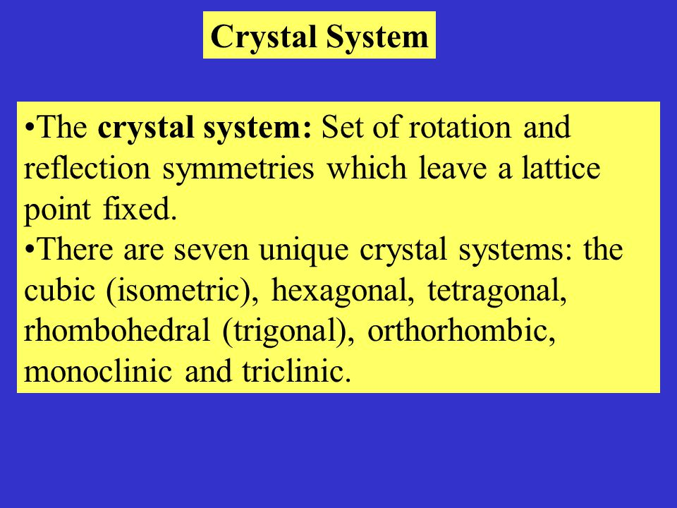 Bravais Lattice and Crystal System Crystal structure: contains atoms at every lattice point.