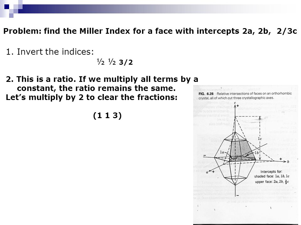 Miller Indices for horizontal and vertical faces  A face perpendicular to one axis may be considered to intersect the others at infinity.