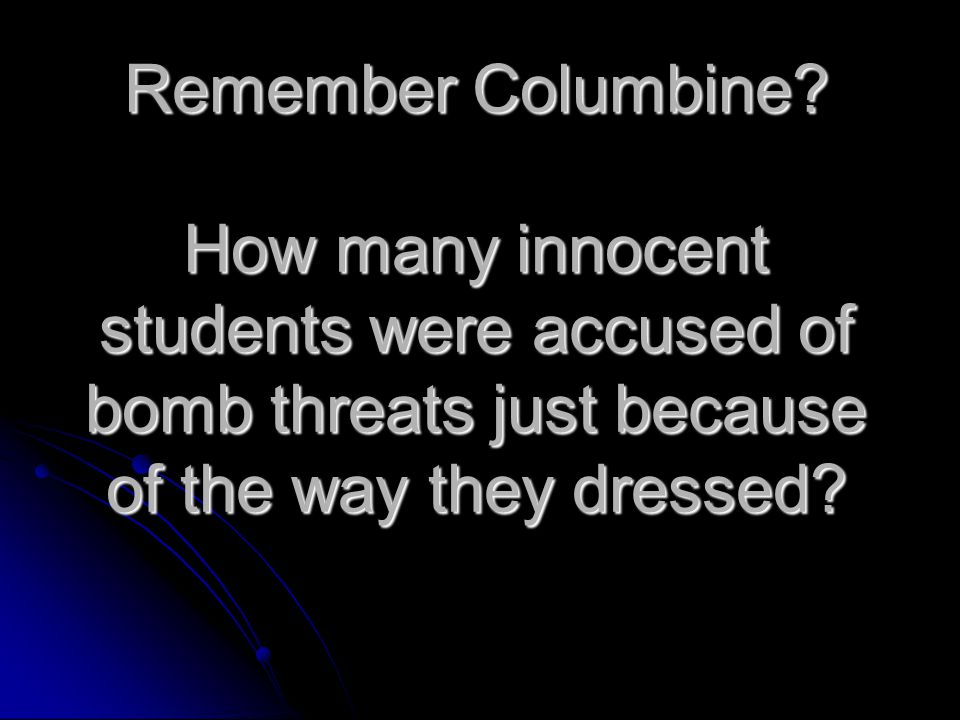 Remember Columbine.