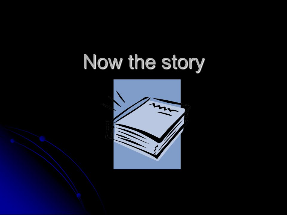 Now the story