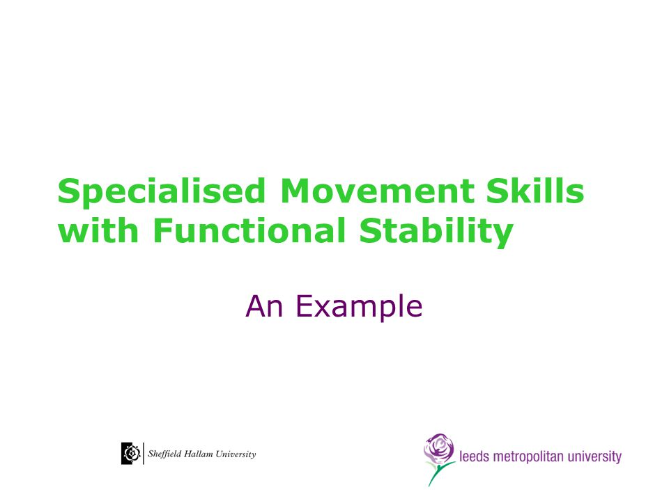 Specialised Movement Skills with Functional Stability An Example