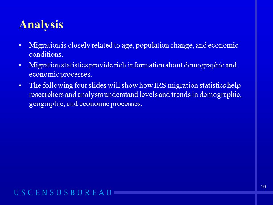 Analysis Migration is closely related to age, population change, and economic conditions.