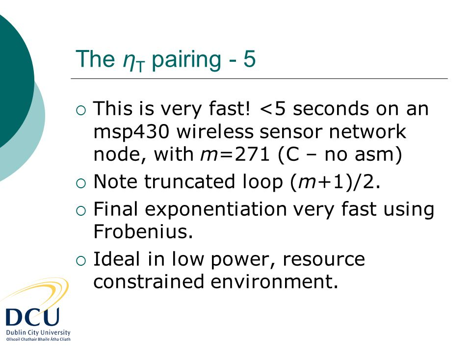The η T pairing - 5  This is very fast.