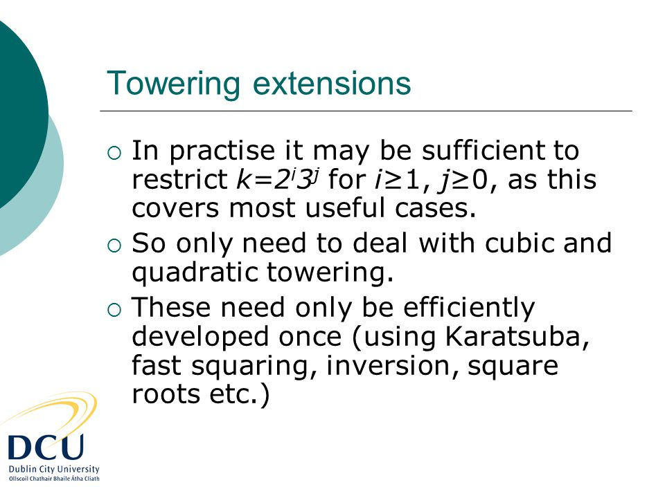 Towering extensions  In practise it may be sufficient to restrict k=2 i 3 j for i≥1, j≥0, as this covers most useful cases.  So only need to deal wi