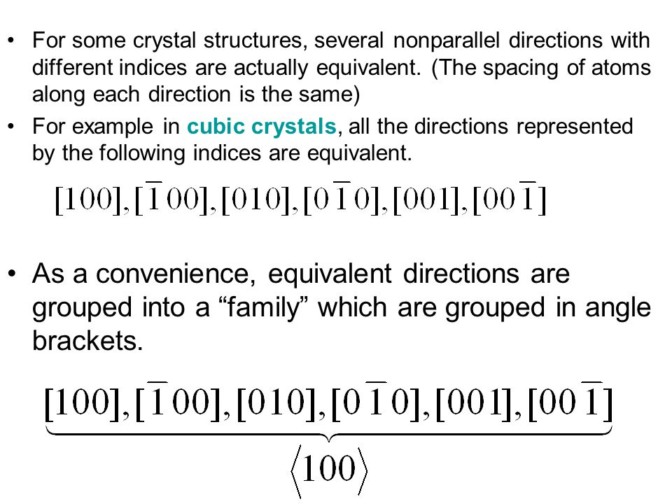 For some crystal structures, several nonparallel directions with different indices are actually equivalent.