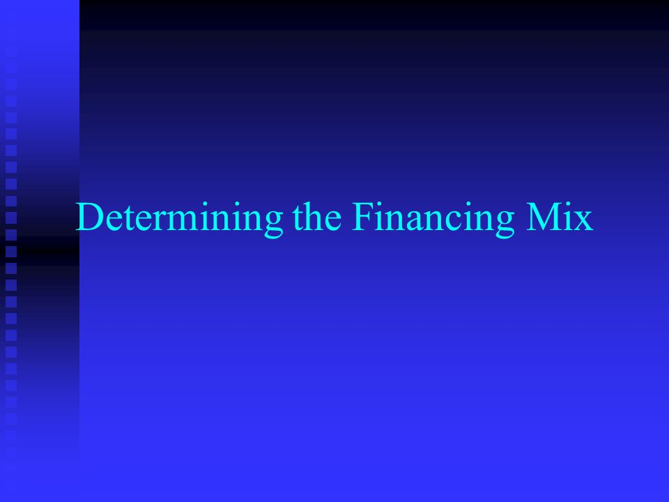Determining the Financing Mix