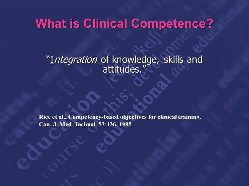 Slide 5 What is Clinical Competence.