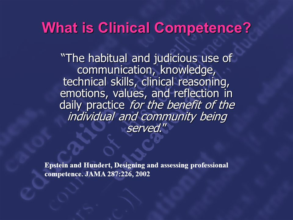 Slide 6 What is Clinical Competence.