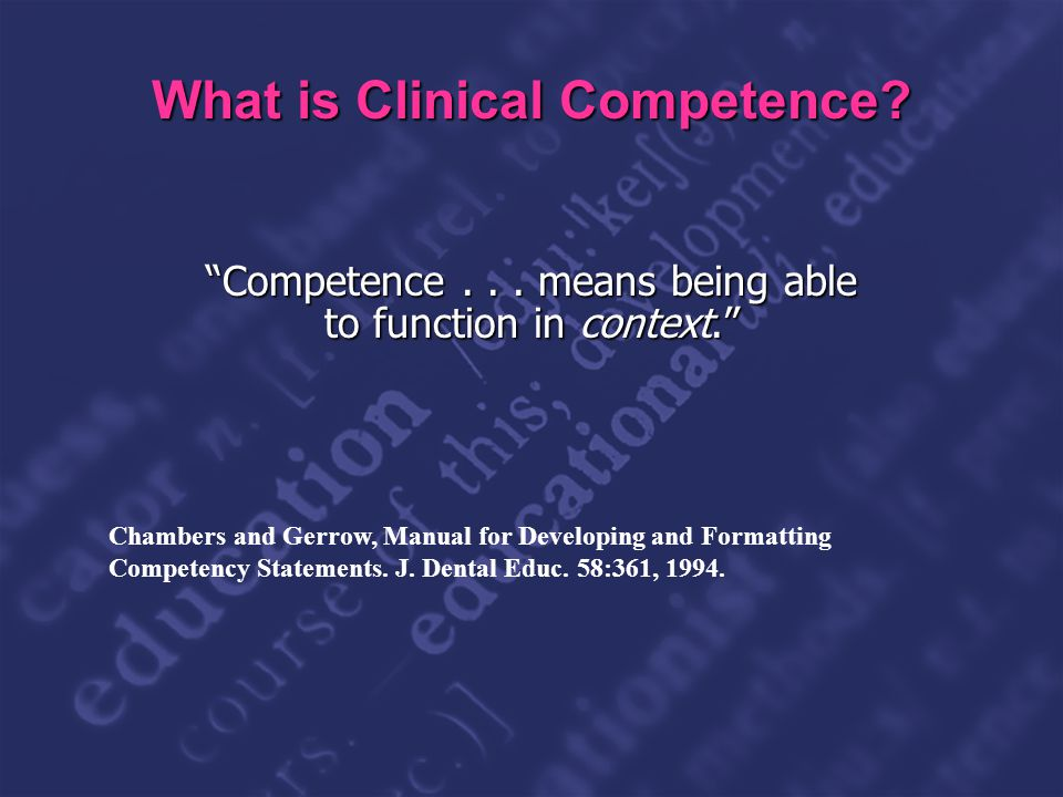 Slide 8 What is Clinical Competence. Competence...