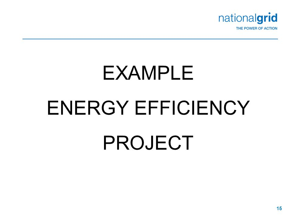 15 EXAMPLE ENERGY EFFICIENCY PROJECT