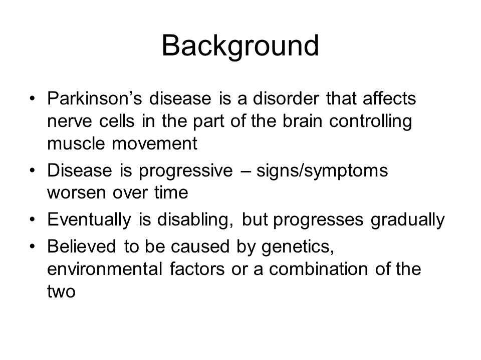 Parkinson's Disease Stats First desribed by James Parkinson in 1817 Affects ~1 million in the U.S.