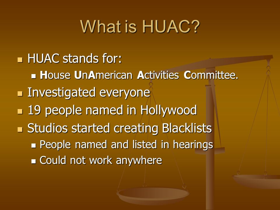 What is HUAC. HUAC stands for: HUAC stands for: House UnAmerican Activities Committee.