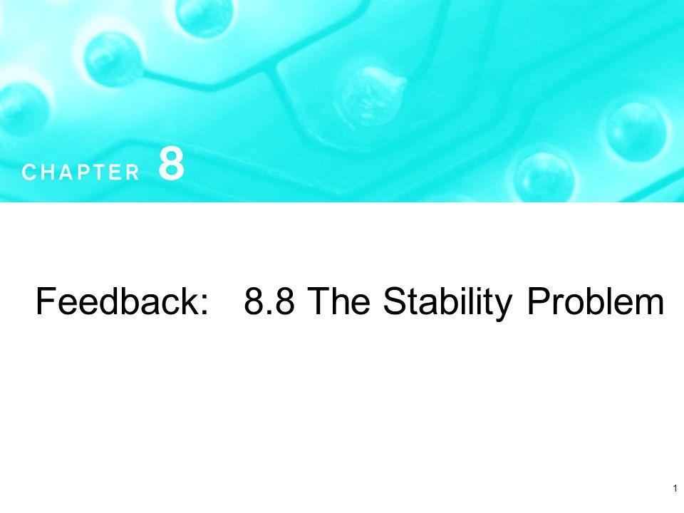 1 Feedback: 8.8 The Stability Problem
