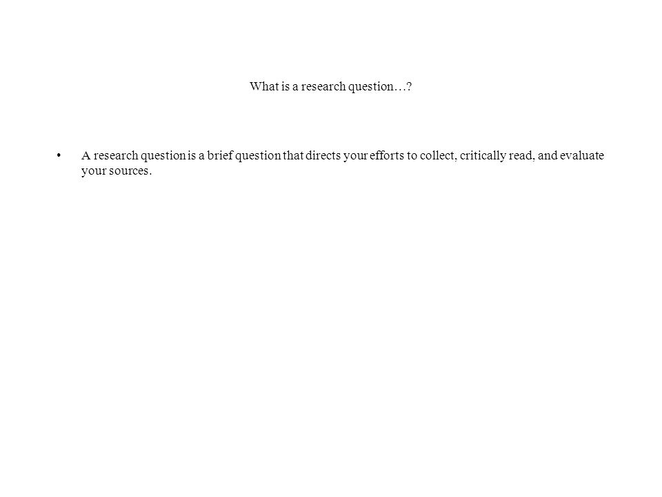 What is a research question….