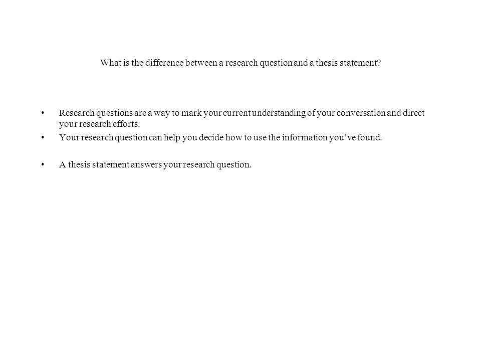 What is the difference between a research question and a thesis statement.