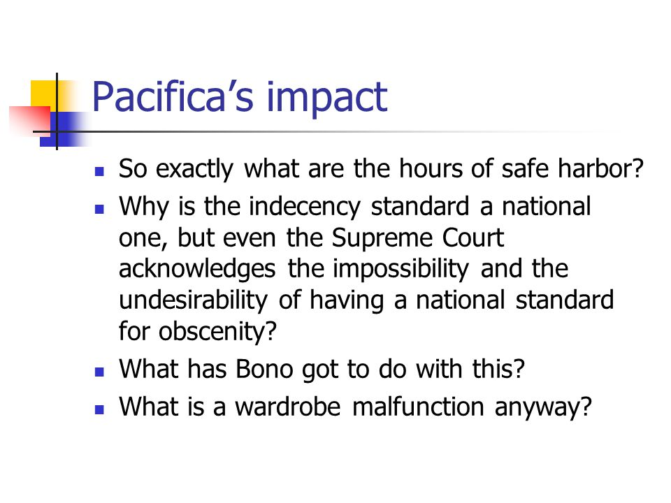 Pacifica's impact So exactly what are the hours of safe harbor.