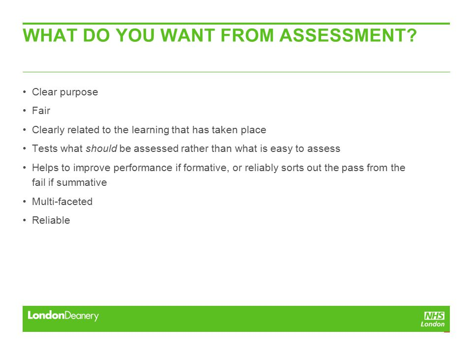 WHAT DO YOU WANT FROM ASSESSMENT.