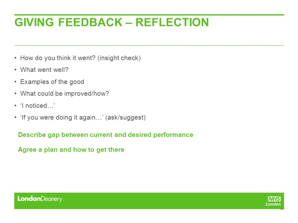 GIVING FEEDBACK – REFLECTION How do you think it went.