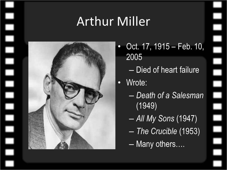 Arthur Miller Oct. 17, 1915 – Feb.