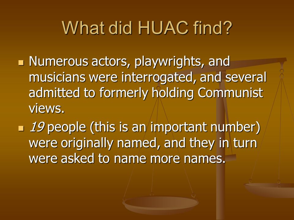 What did HUAC find.