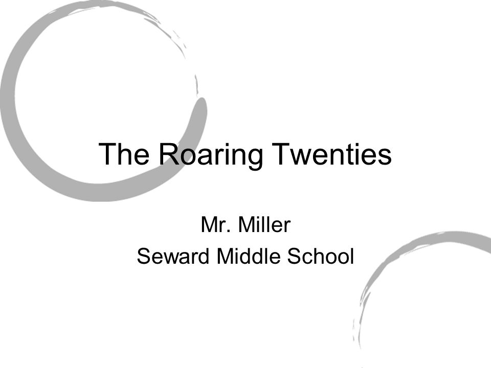 The Roaring Twenties Mr. Miller Seward Middle School