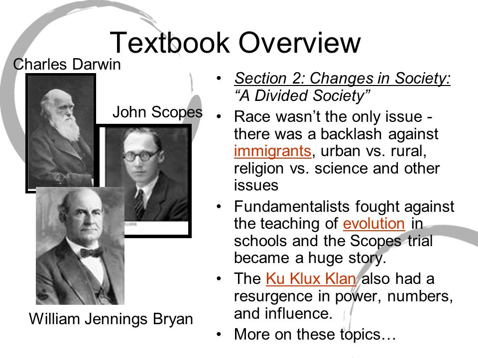 Textbook Overview Section 2: Changes in Society: A Divided Society Race wasn't the only issue - there was a backlash against immigrants, urban vs.