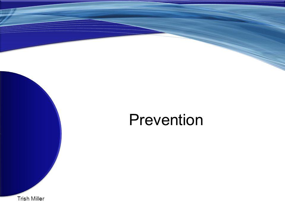 Trish Miller Prevention