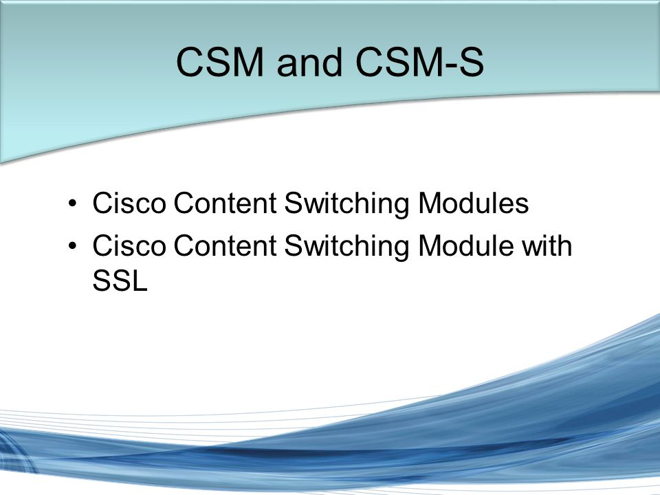 Trish Miller Cisco Content Switching Modules Cisco Content Switching Module with SSL CSM and CSM-S