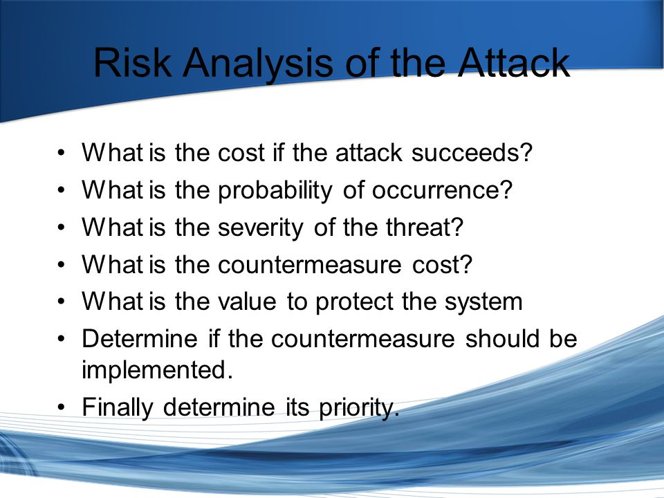 Trish Miller Risk Analysis of the Attack What is the cost if the attack succeeds.