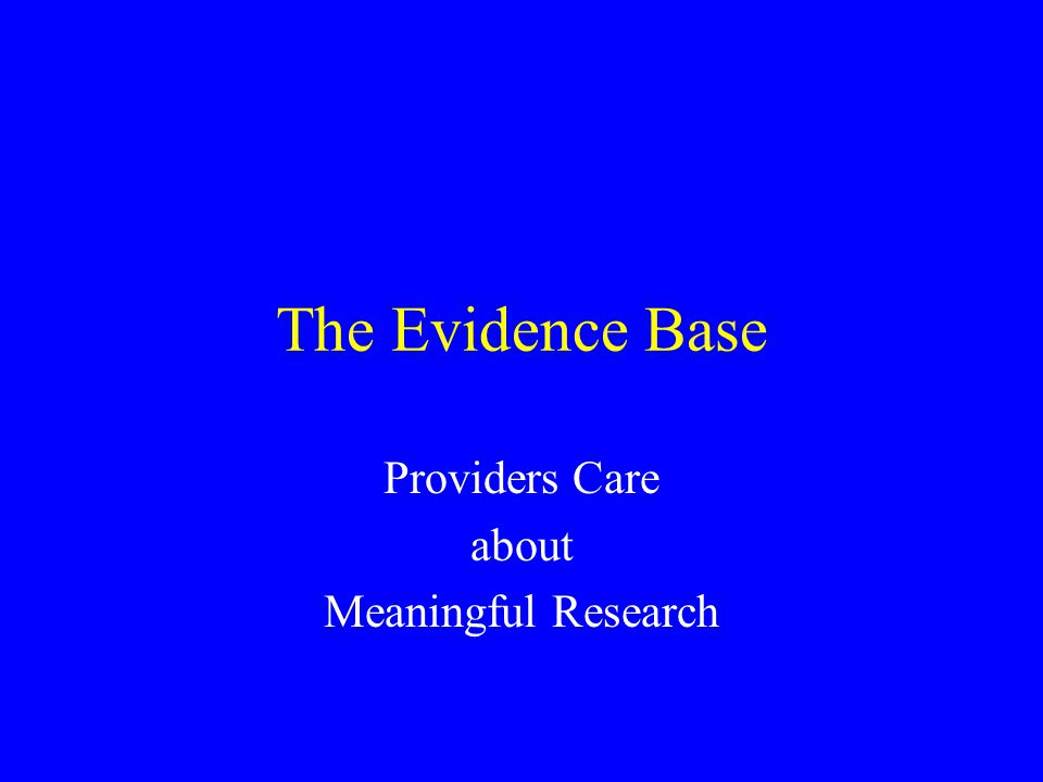 The Evidence Base Providers Care about Meaningful Research