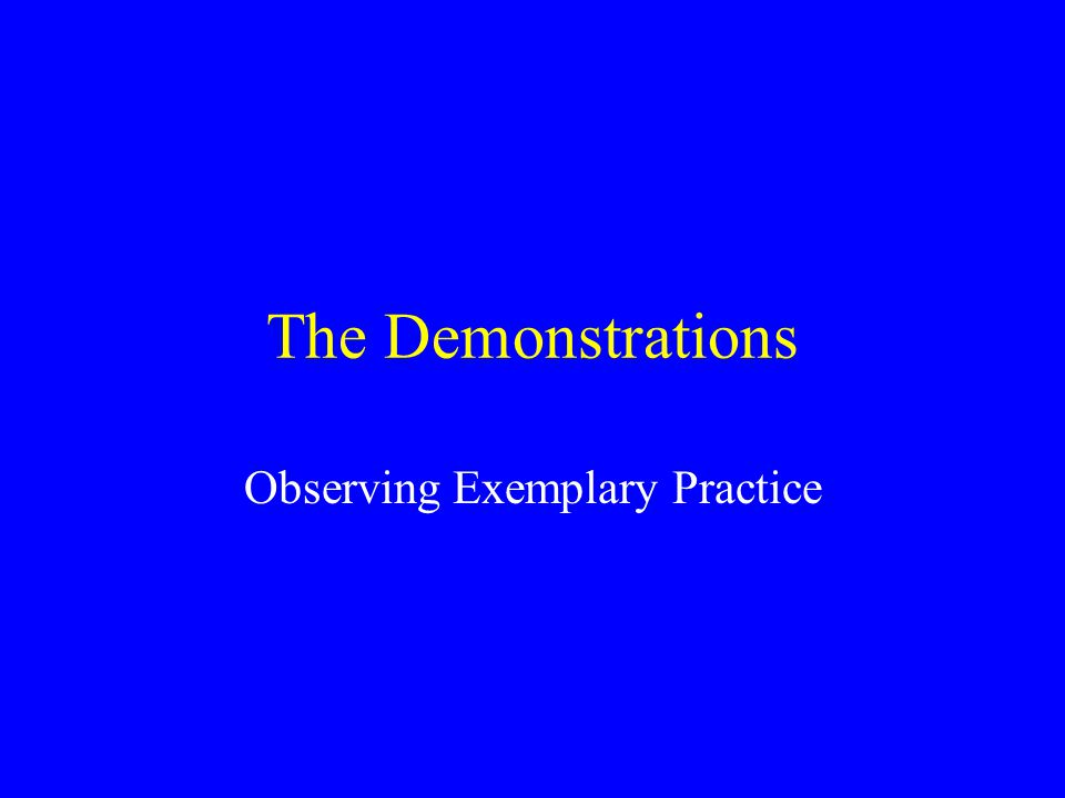 The Demonstrations Observing Exemplary Practice