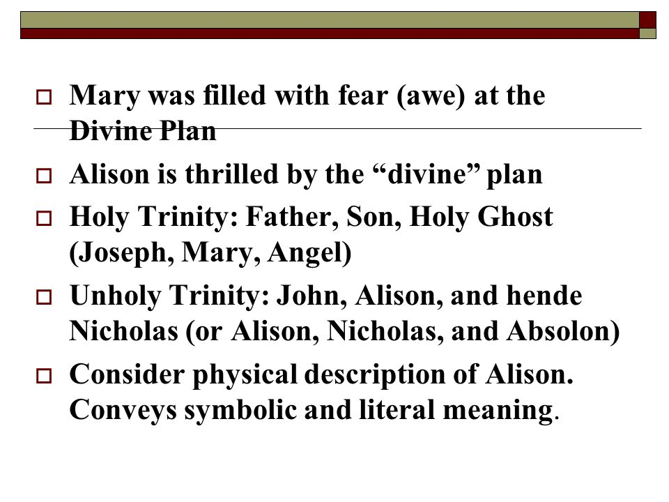" Mary was filled with fear (awe) at the Divine Plan  Alison is thrilled by the ""divine"" plan  Holy Trinity: Father, Son, Holy Ghost (Joseph, Mary,"
