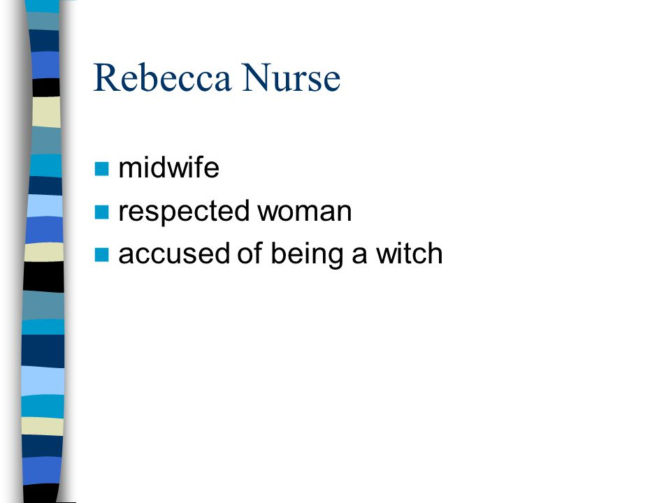 Rebecca Nurse midwife respected woman accused of being a witch