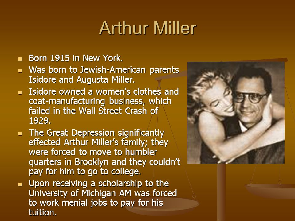 Arthur Miller Born 1915 in New York. Born 1915 in New York.
