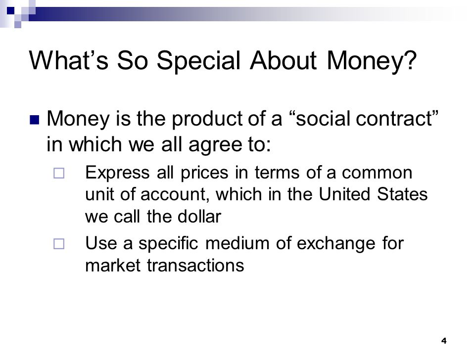 25 When the money supply increases, people have too much money.