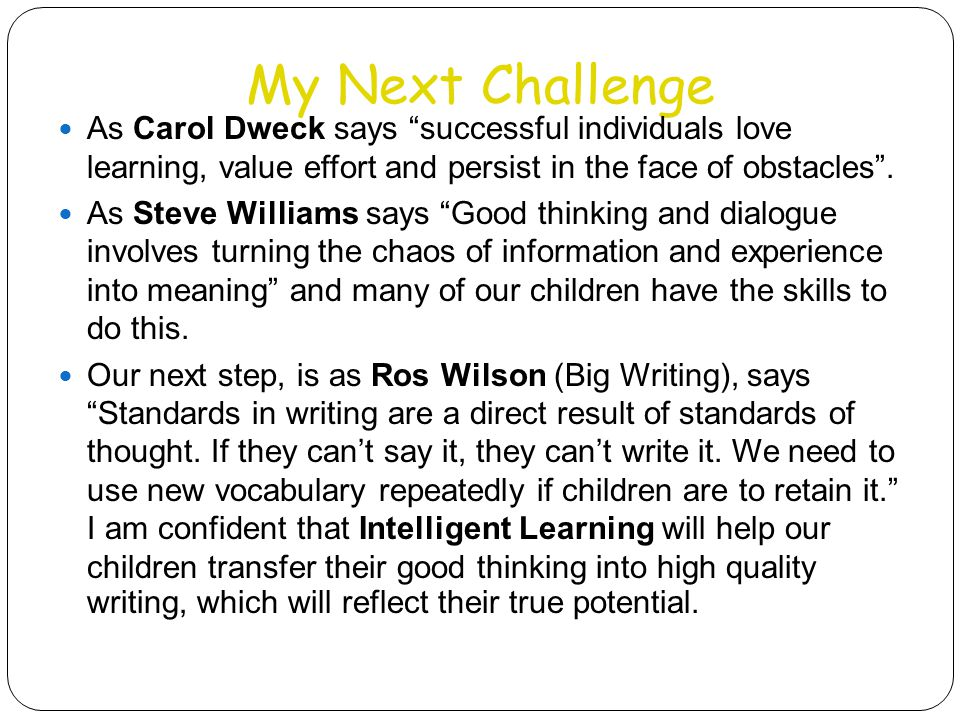 """My Next Challenge As Carol Dweck says """"successful individuals love learning, value effort and persist in the face of obstacles"""". As Steve Williams say"""