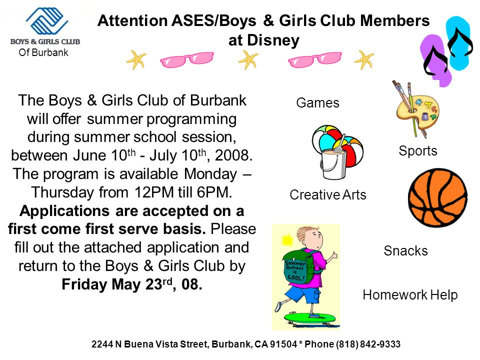Attention ASES/Boys & Girls Club Members at Disney The Boys & Girls Club of Burbank will offer summer programming during summer school session, betwee