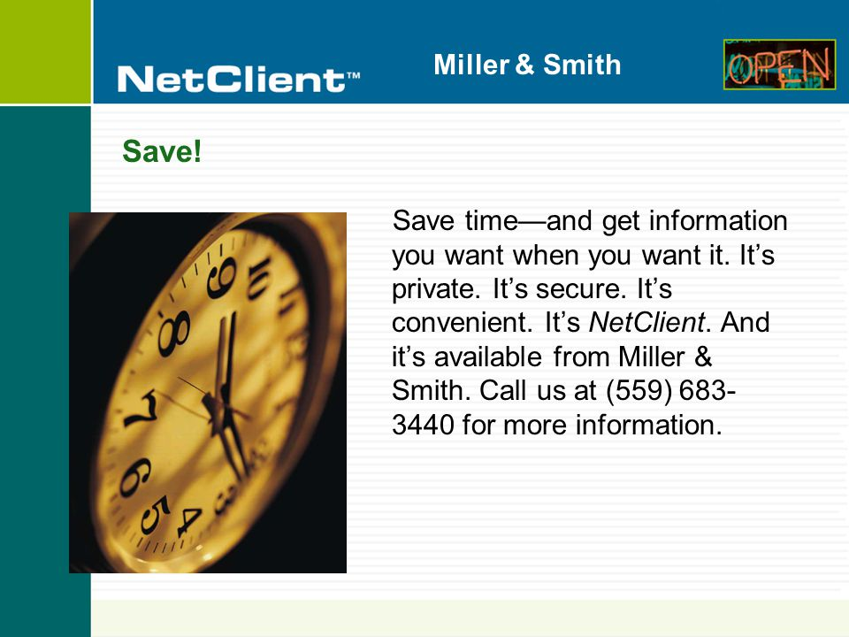 Miller & Smith Save. Save time—and get information you want when you want it.