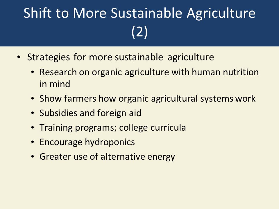 Shift to More Sustainable Agriculture (2) Strategies for more sustainable agriculture Research on organic agriculture with human nutrition in mind Sho