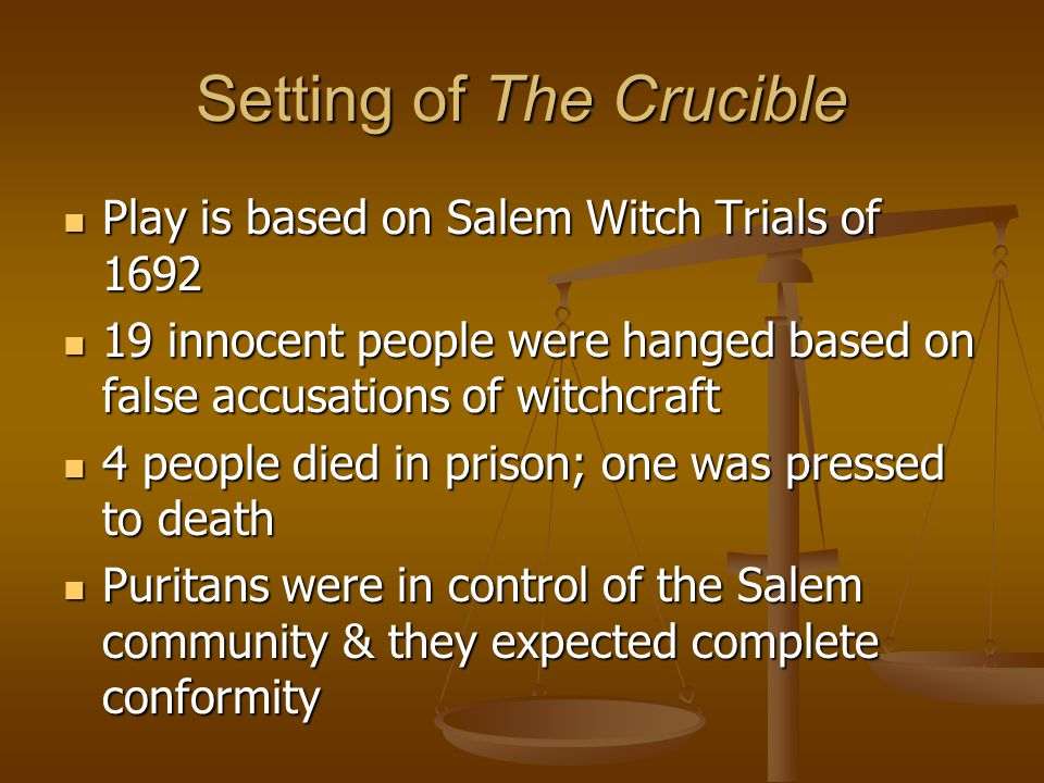 Setting of The Crucible cont….