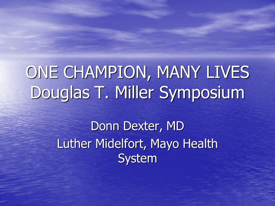 ONE CHAMPION, MANY LIVES Douglas T.